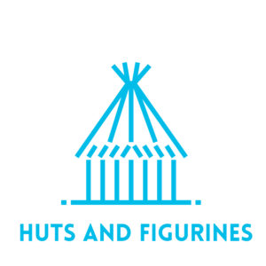 Figurines & Huts